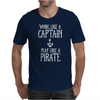 Work Like A Captain Play Like A Pirate Mens T-Shirt