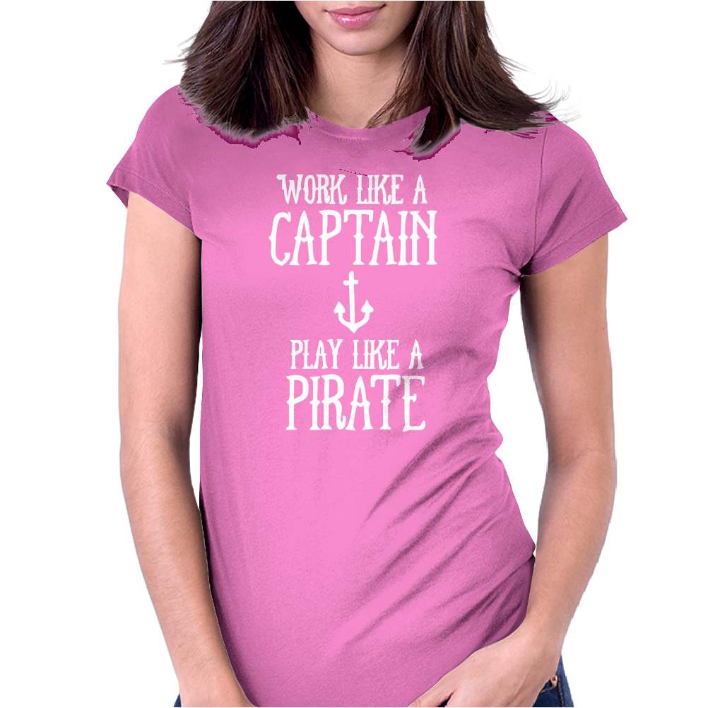 Work Like A Captain Play Like A Pirate Womens Fitted T-Shirt