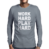 Work Out Play Hard Funny Mens Long Sleeve T-Shirt