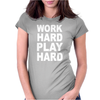 Work Out Play Hard Funny Womens Fitted T-Shirt