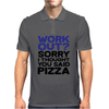 Work out? Sorry I thought you said pizza Mens Polo