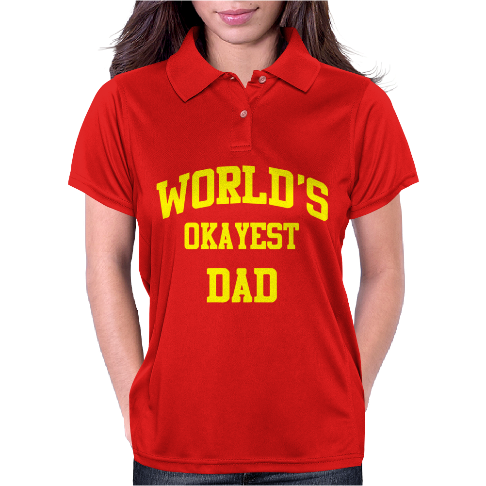 WORLDS OKAYEST DAD Womens Polo
