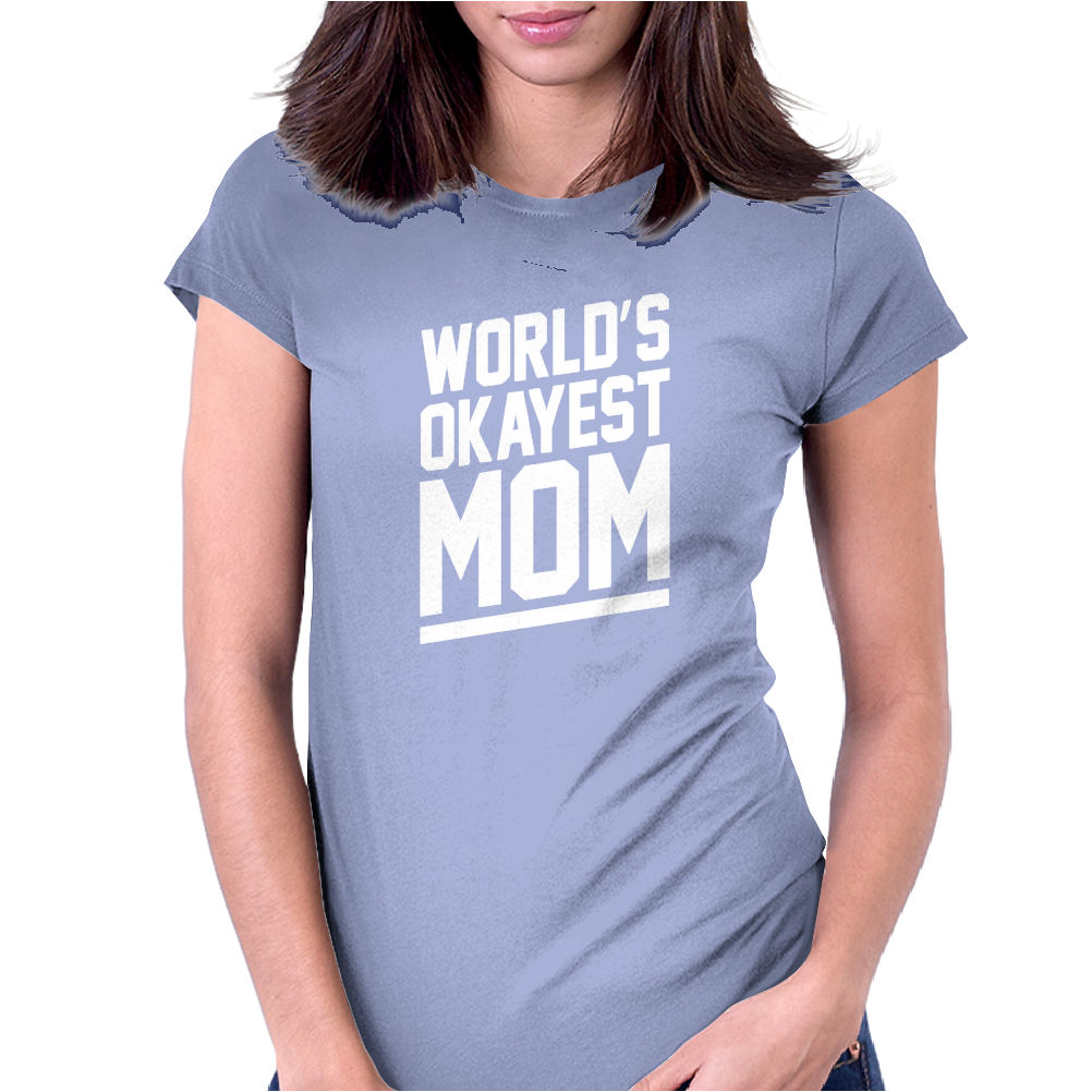 World's Okayest Mom Funny Womens Fitted T-Shirt