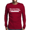 Worst Thing About Censorship Mens Long Sleeve T-Shirt