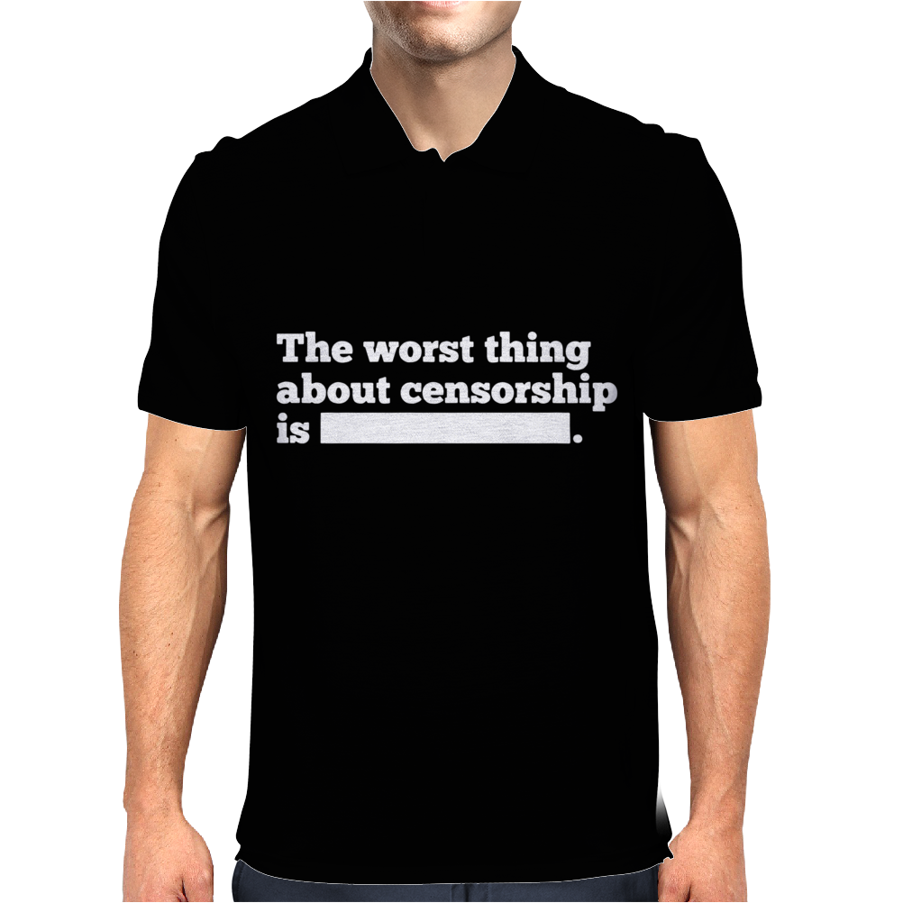 Worst Thing About Censorship Mens Polo
