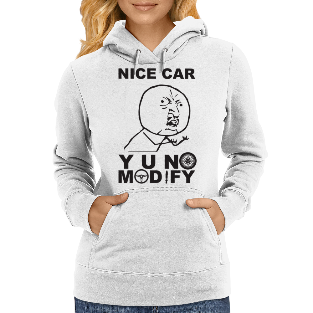 Y U No Modify Womens Hoodie