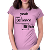 Yeah science bitch Womens Fitted T-Shirt