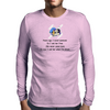 Years ago I loved someone so I set her free she never came back so now I call her when I'm drunk Mens Long Sleeve T-Shirt
