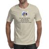 Years ago I loved someone so I set her free she never came back so now I call her when I'm drunk Mens T-Shirt
