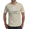 Years ago I loved someone so I set him free He never came back so now I call him when I'm drunk Mens T-Shirt
