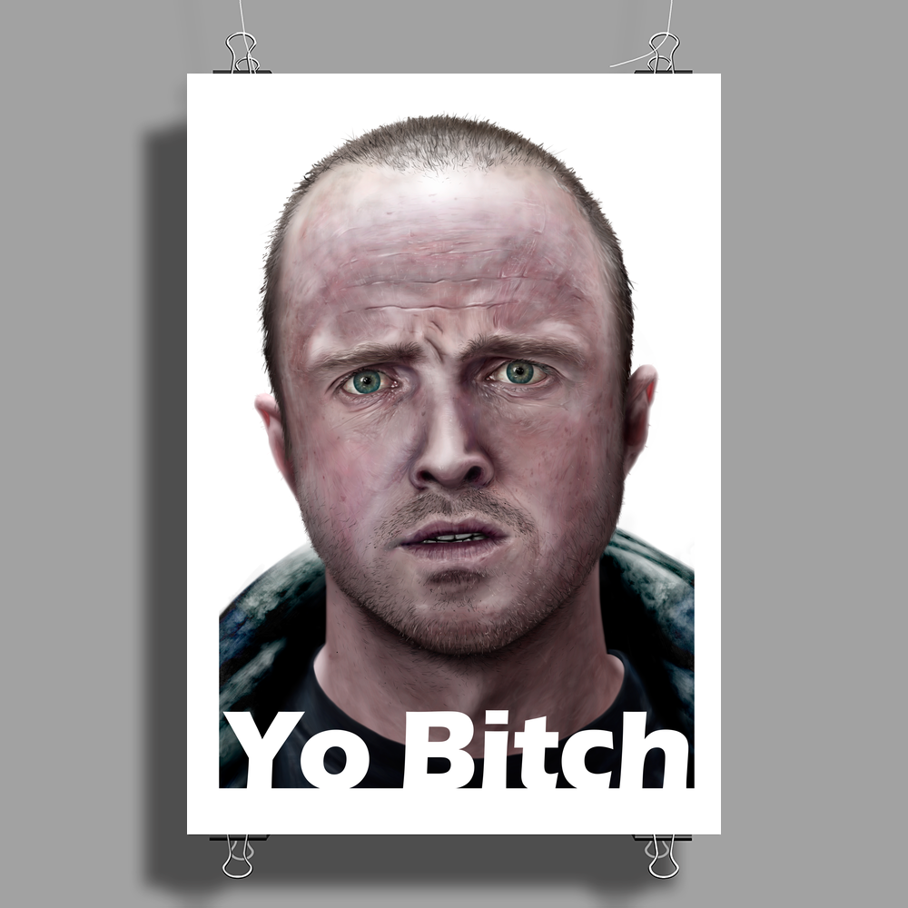 Yo Bitch Poster Print (Portrait)