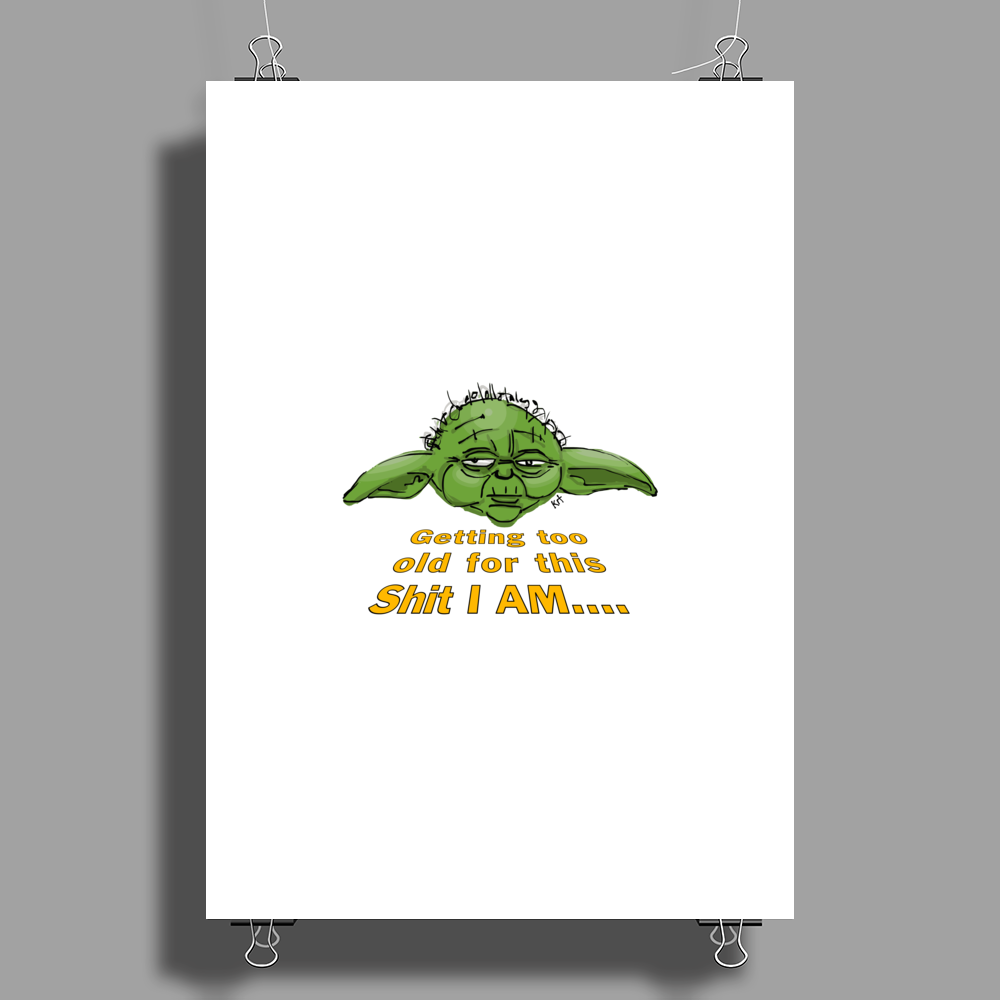 Yoda – Getting Old! Poster Print (Portrait)