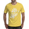 You Aint Bout That Life Mens T-Shirt