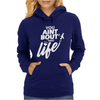 You Aint Bout That Life Womens Hoodie