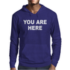 You Are Here Funny Brand New Novelty Slogan Mens Hoodie