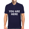 You Are Here Funny Brand New Novelty Slogan Mens Polo