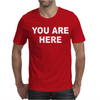 You Are Here Funny Brand New Novelty Slogan Mens T-Shirt