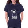 You Can Be Anything You Want To Be Womens Polo