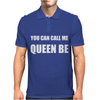 YOU CAN CALL ME QUEEN B Mens Polo