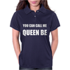 YOU CAN CALL ME QUEEN B Womens Polo