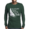 You Can't Control Wind,But.. Mens Long Sleeve T-Shirt