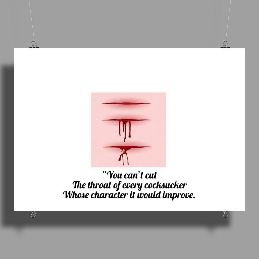 """You can't cut the throat of every cocksucker whose character it would improve. Poster Print (Landscape)"