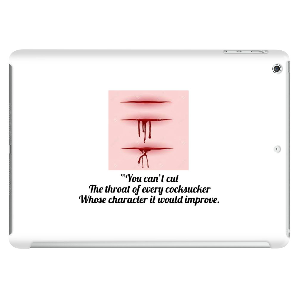 """You can't cut the throat of every cocksucker whose character it would improve. Tablet (horizontal)"