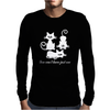 You Can't Have Just One Kitty Cat Mens Long Sleeve T-Shirt