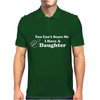 You Can't Scare Me I Have A Daughter Mens Polo