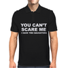 You Can't Scare Me Mens Polo