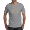 You Can't Take This Shirt From Me! Mens T-Shirt