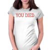 You Died Womens Fitted T-Shirt