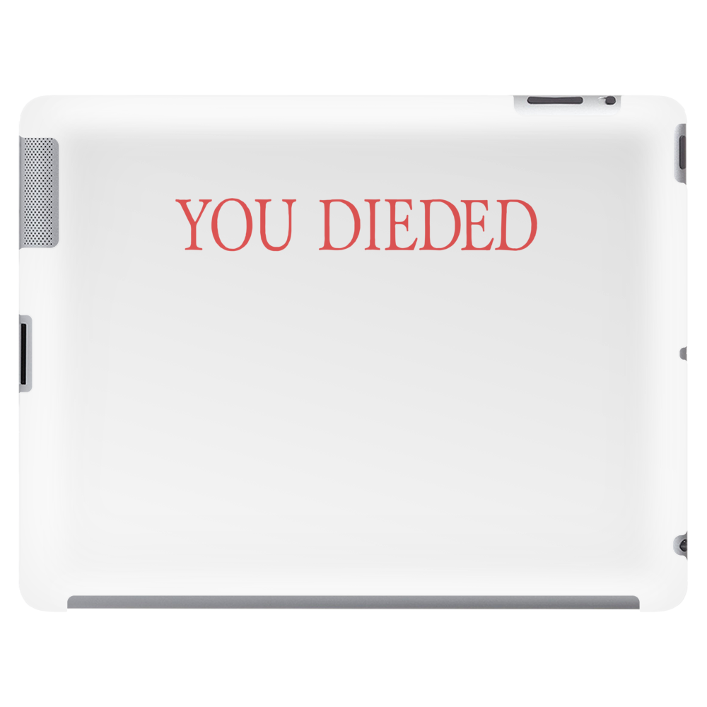 You Dieded Tablet (horizontal)