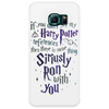 You Don't Get My Harry Potter Phone Case