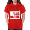 You Had Me At Bacon Womens Polo