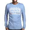 You Had Me At Lets Go To Taco Bell Mens Long Sleeve T-Shirt