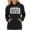 You Had Me At Lets Go To Taco Bell Womens Hoodie