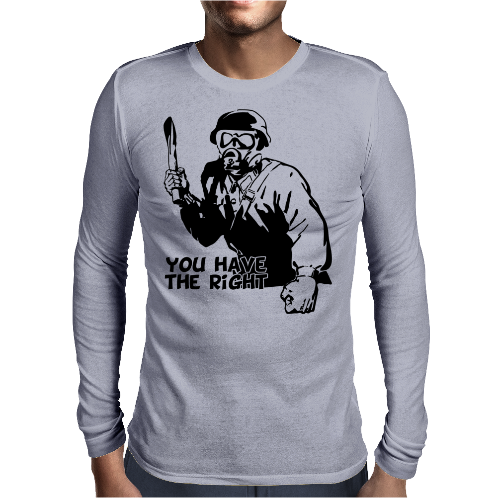 You Have The right Mens Long Sleeve T-Shirt