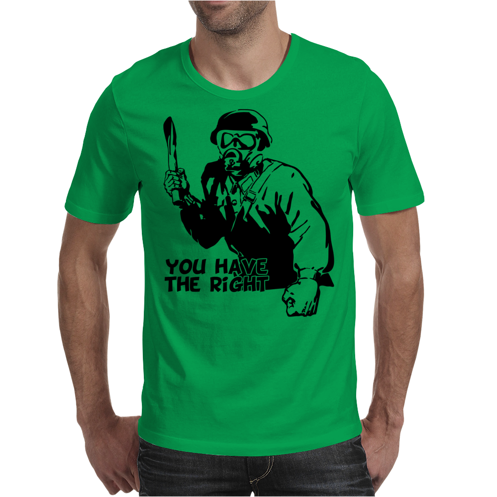 You Have The right Mens T-Shirt