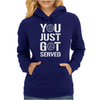 You Just Got Served Womens Hoodie
