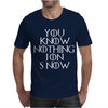 You Know Nothing Jon Snow Mens T-Shirt