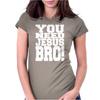 YOU NEED JESUS BRO funny Womens Fitted T-Shirt