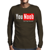 You Noob Go Frag Yourself Mens Long Sleeve T-Shirt