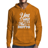 You Only Live Once That's The Motto Mens Hoodie