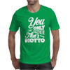 You Only Live Once That's The Motto Mens T-Shirt