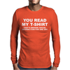 You Read My T-Shirt Mens Long Sleeve T-Shirt