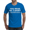 You Read My T-Shirt Mens T-Shirt