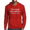 You Read My T-Shirt That's Enough Social Interaction... Mens Hoodie
