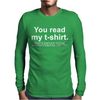You Read My T-Shirt That's Enough Social Interaction... Mens Long Sleeve T-Shirt