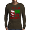 YOU WANT WHAT FOR CHRISTMAS? Mens Long Sleeve T-Shirt